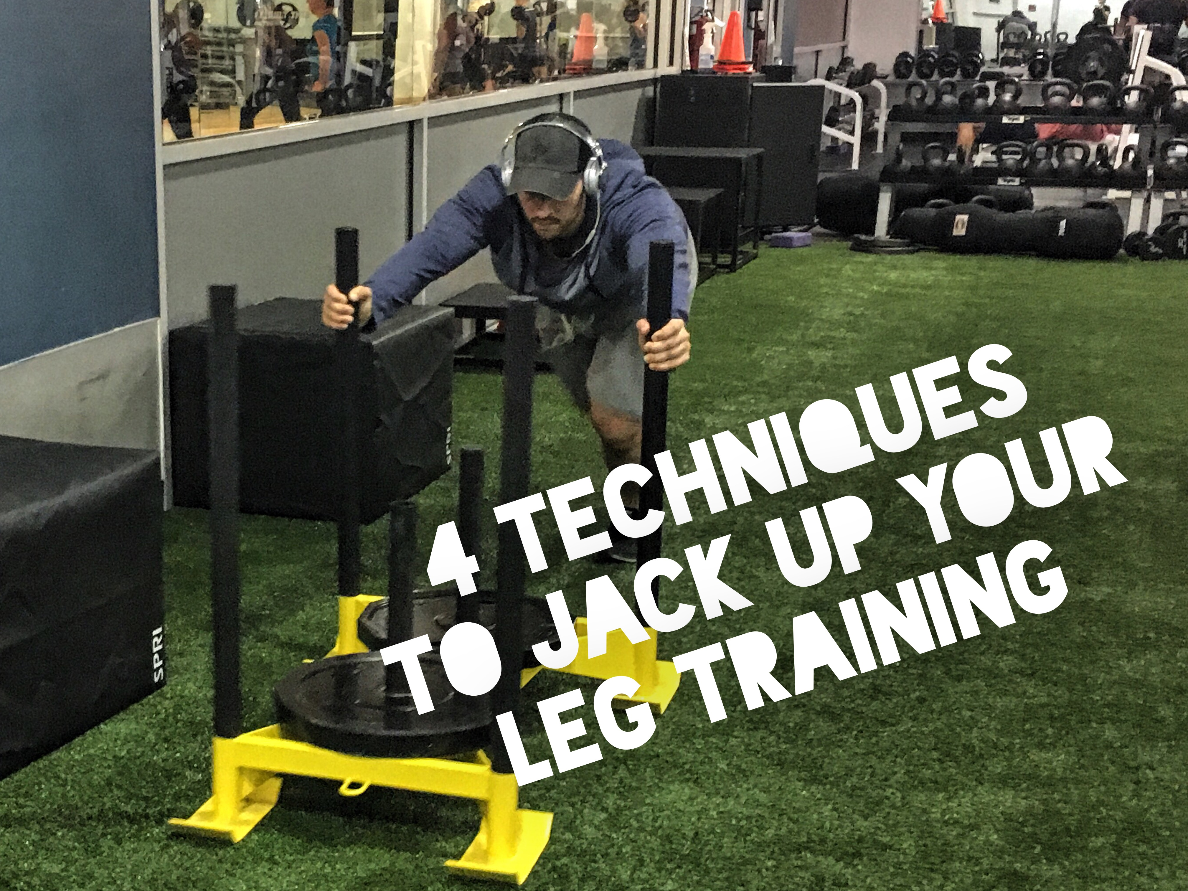 HOW TO JACK UP YOUR LEG TRAINING